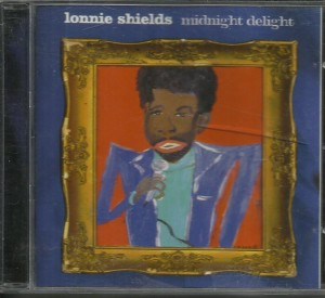 Lonnie Shields - Midnight Delight - CD