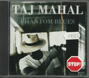 Taj Mahal ‎– Phantom Blues CD