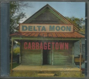 Delta Moon - Cabbagetown CD