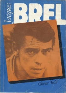 Jacques Brel - Olivier Todd